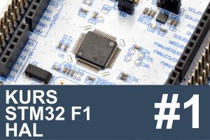 Kurs STM32 F1, migracja na HAL – #1 – wstęp, spis treści